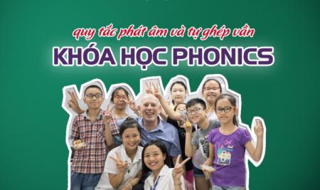 KHÓA HỌC PHONICS về quy tắc phát âm và tự ghép vần