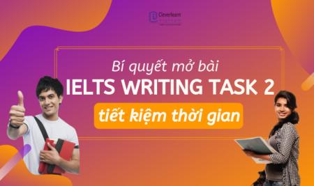 Bí quyết mở bài IELTS Writing task 2 tiết kiệm thời gian