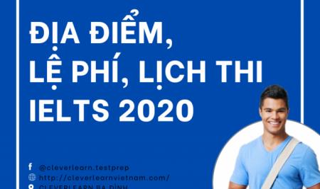 Thông tin về kì thi IELTS năm 2020: Lệ phí, địa điểm…