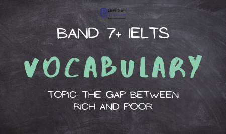"Từ vựng IELTS band 7+ chủ đề ""The gap between rich and poor"""